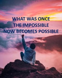 What was once the impossible now becomes possible